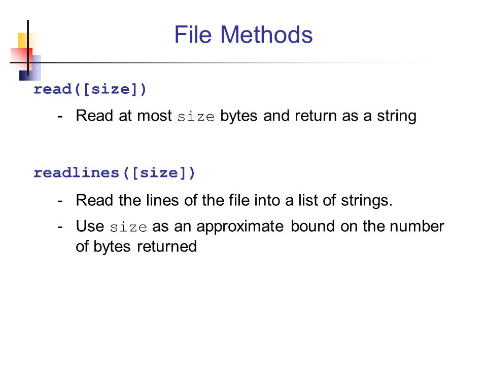 File Methods read([size])